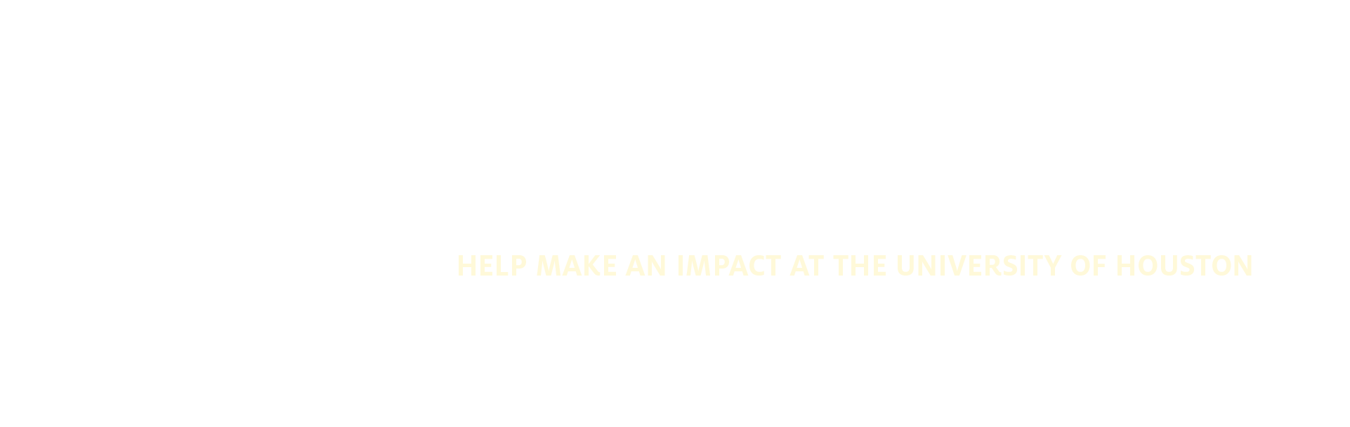 help make an impact at the university of houston